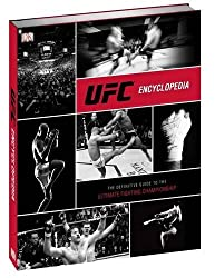UFC Encyclopedia: The Definitive Guide to the Ultimate Fighting Champinship