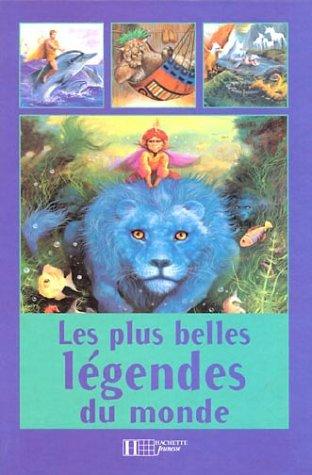 Les Plus Belles légendes du monde entier