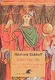 Kaiser Otto III.: Die erste Jahrtausendwende und die Entfaltung Europas