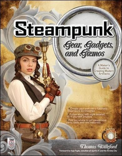 steampunk-gear-gadgets-and-gizmos-a-makers-guide-to-creating-modern-artifacts-electronics