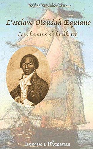 L'esclave Olaudah Equiano : Les chem...