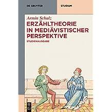 Erzähltheorie in mediävistischer Perspektive: Studienausgabe (De Gruyter Studium)