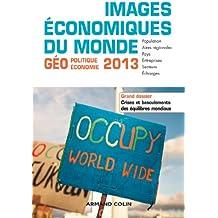 Images économiques du monde 2013: Crises et basculements des équilibres mondiaux