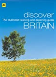 Discover Britain: The Illustrated Walking and Exploring Guide (AA Illustrated Reference)