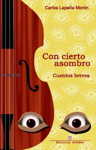 Con Cierto Asombro por Carlos Lapeña