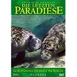 Die letzten Paradiese (Teil 11)- Florida: Geheimnisvolle Flußwelt der Seekühe