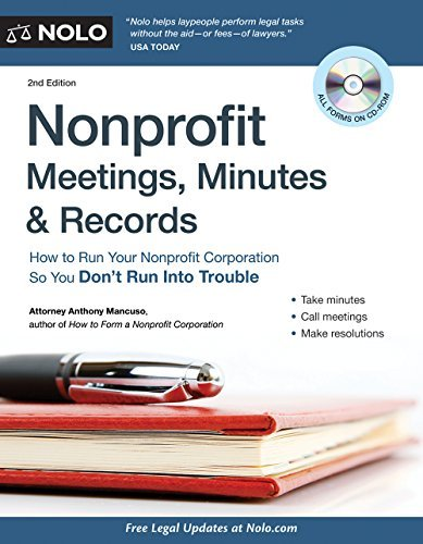 Nonprofit Meetings, Minutes & Records: How to Run Your Nonprofit Corporation So You Don't Run Into Trouble by Anthony Mancuso Attorney Attorney (2011-10-02)
