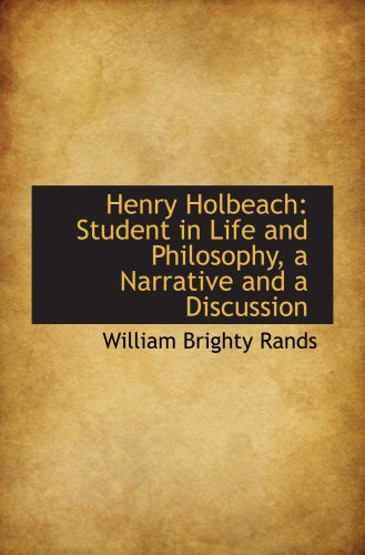 Henry Holbeach: Student in Life and Philosophy, a Narrative and a Discussion