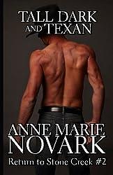 Tall Dark and Texan (Return to Stone Creek) (Volume 2) by Anne Marie Novark (2014-11-19)