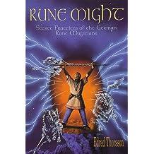 Rune Might: Secret Practices of the German Rune Magicians