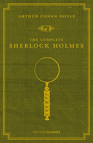 The Complete Sherlock Holmes (Vintage Classics)
