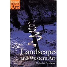 Landscape and Western Art (Oxford History of Art) by Andrews, Malcolm Published by Oxford Paperbacks (1999)