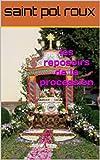 les reposoirs de la procession  (French Edition)
