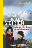Fremde Heimat Sibirien: Leben an der Seite eines Taigajägers - Karin Haß
