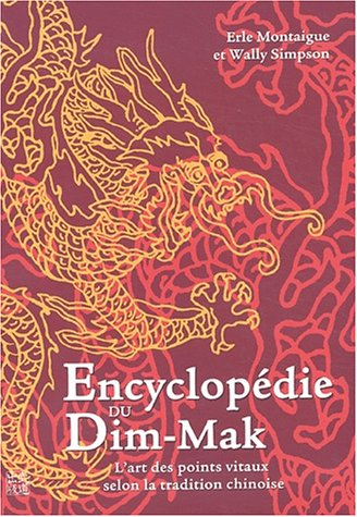 Encyclopédie du Dim-Mak. Les points vitaux selon la tradition chinoise