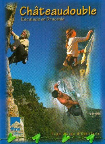 Châteaudouble : Topo-guide d'escalade par Philippe Bugada