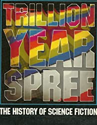 Trillion Year Spree: History of Science Fiction