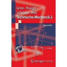 Technische Mechanik 2: Elastostatik (Springer-Lehrbuch, Band 2)