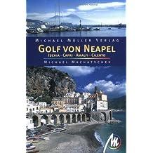 Golf von Neapel. Ischia - Capri - Amalfi - Cilento: Reisehandbuch mit vielen praktsichen Tipps