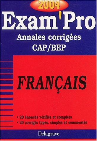 Exam'Pro numéro, 10 : Français, BEP (Annales corrigées) par Collectif