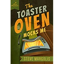 The Toaster Oven Mocks Me (English Edition)
