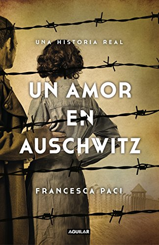 Un amor en Auschwitz: Una historia real (Spanish Edition)