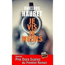 Je vis je meurs: Nominé Prix Dora Suarez du Premier Roman (JIGAL POLAR)
