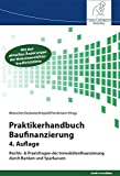 Praktikerhandbuch Baufinanzierung: Rechts- & Praxisfragen der Immobilienfinanzierung durch Banken und Sparkassen