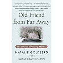 Old Friend from Far Away: The Practice of Writing Memoir (English Edition)