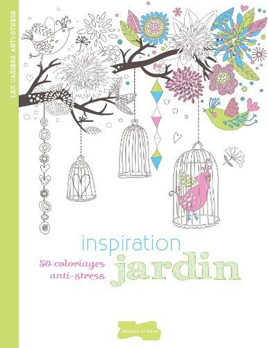 Inspiration jardin: 50 coloriages anti-stress (French Edition) by Collectif (2013-09-04)