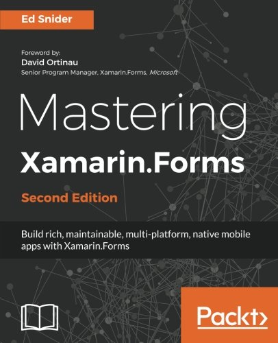 Mastering Xamarin.Forms - Second Edition por Ed Snider