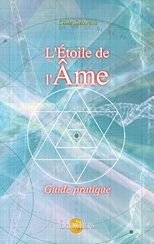 L'Étoile de l'Âme: Guide pratique