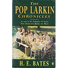 The Pop Larkin Chronicles: The Darling Buds of May;a Breath of French Air;when the Green Woods Laugh;Oh! to be in England;a Little of what You Fancy