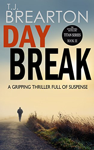 DAYBREAK: a gripping thriller full of suspense (Titan Trilogy Book 3) by [BREARTON, T.J.]