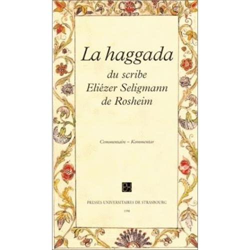 La haggada du scribe Eliézer Seligmann de Rosheim, écrite et enluminée à Néckarsulm en 1779