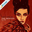 The Princess, Pt. Two