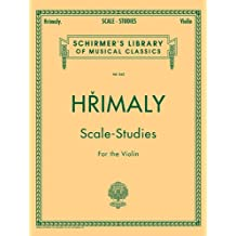 Hrimaly Scale-Studies for the Violin (Schirmer's Library of Musical Classics)