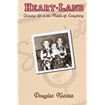 Heart-Land: Growing Up in the Middle of Everything by Douglas Keister (2013-08-18)