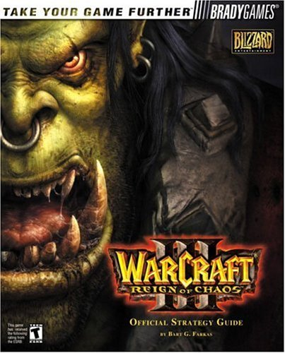 Warcraft III: Reign of Chaos Official Strategy Guide by Bart G. Farkas (25-Jun-2002) Paperback