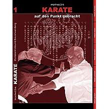 Karate auf den Punkt gebracht: Shotokan-Kata und ihre Anwendung, Band 1
