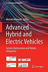 Advanced Hybrid and Electric Vehicles: System Optimization and Vehicle Integration (Lecture Notes in Mobility) (2016-04-22)