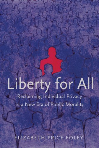 Liberty for All: Reclaiming Individual Privacy in a New Era of Public Morality (English Edition) por Elizabeth Price Foley