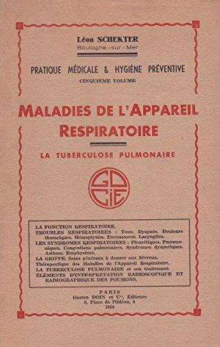 Maladies de l'appareil respiratoire : la tuberculose pulmonaire - Pratique médicale & hygiène préventive, vol. 5