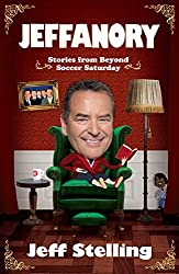 Jeffanory: Stories from Beyond Soccer Saturday: Stories from Beyond the Videprinter by Jeff Stelling (2012-04-26)