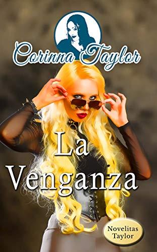 La Venganza por Corinna Taylor