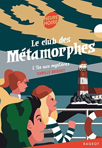 Le club des métamorphes : L'île aux mystères