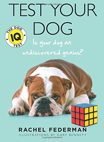 Test Your Dog: Is Your Dog an Undiscovered Genius? por Rachel Federman