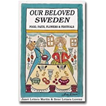 Our Beloved Sweden: Food, Flowers, Festivals & Faith