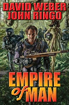 Empire of Man (March Upcountry combo volumes Book 1) by [Weber, David, Ringo, John]