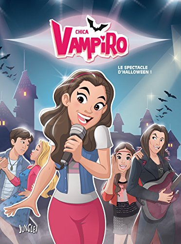 Chica Vampiro T2 - Le spectacle d'Halloween